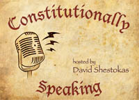 As heard on Constitutionally Speaking